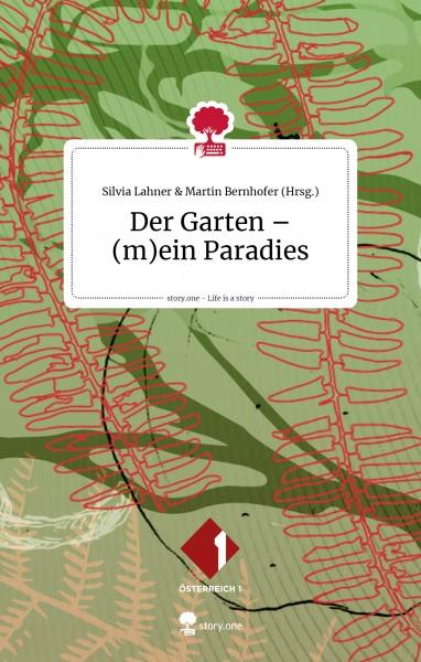 Der Garten - (m)ein Paradies