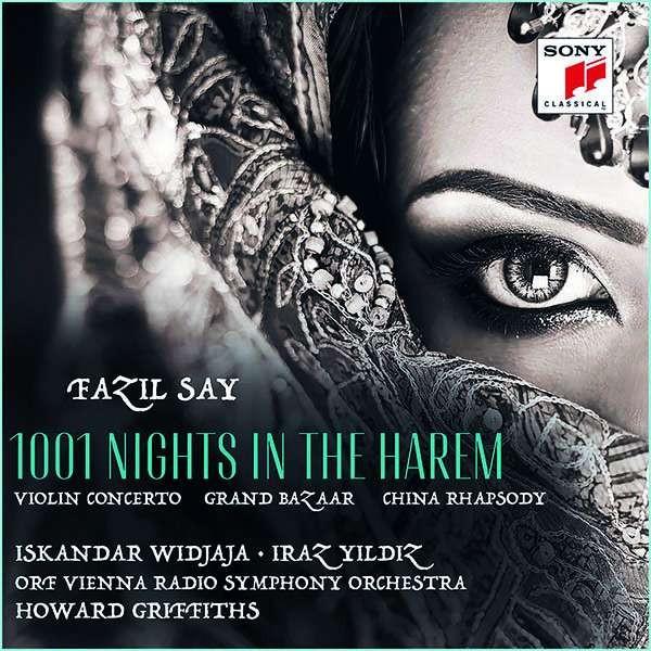 "Fazil Say: Violinkonzert ""1001 Nights in the Harem"""