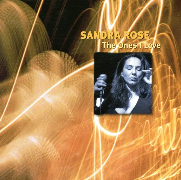 Sandra Rose - The Ones I Love