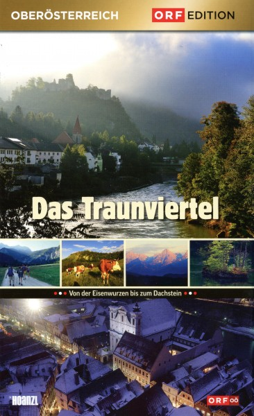 Edition Oberösterreich: Das Traunviertel