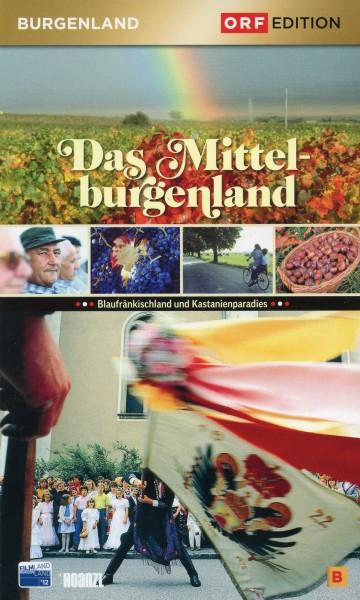 Edition Burgenland: Das Mittelburgenland