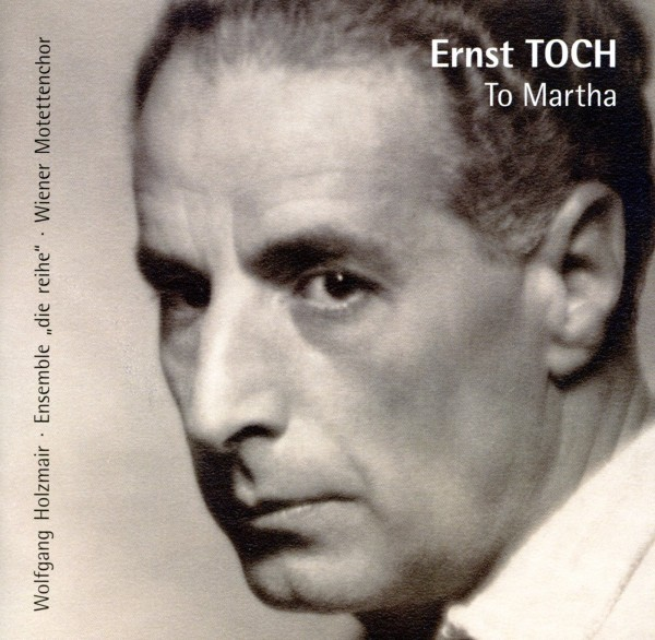 Ernst Toch: To Martha