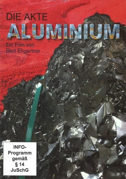 Die Akte Aluminium (Menschen&Mächte)