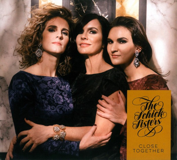 The Schick Sisters: Close Together
