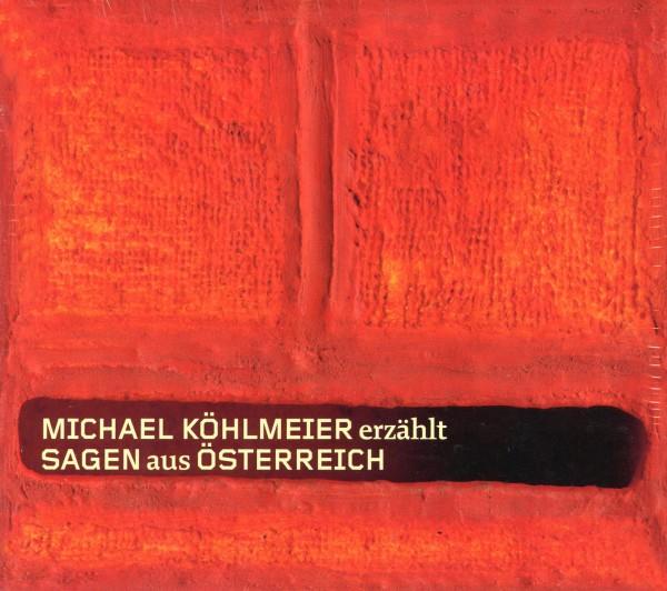 Michael Köhlmeier erzählt Sagen aus Österreich