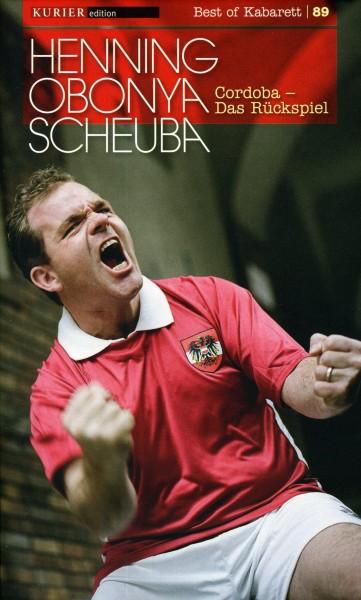 Henning, Obonya, Scheuba: Cordoba - das Rückspiel