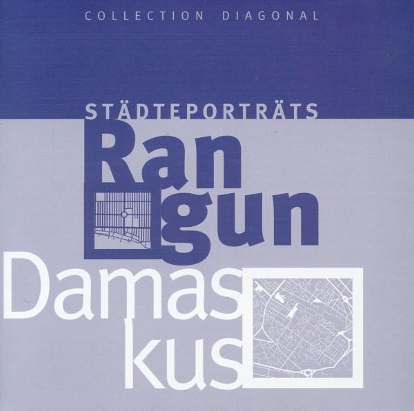 Städteporträts Rangun - Damaskus