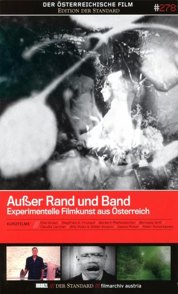 Außer Rand und Band Experimentelle Filmkunst aus Österreich