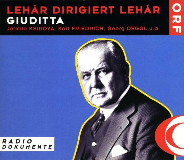 Lehar dirigiert Lehar: Giuditta