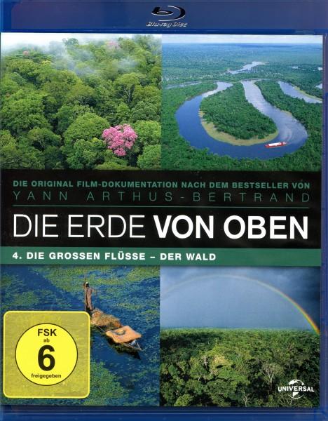 Die Erde von Oben: Die grossen Flüsse / Der Wald
