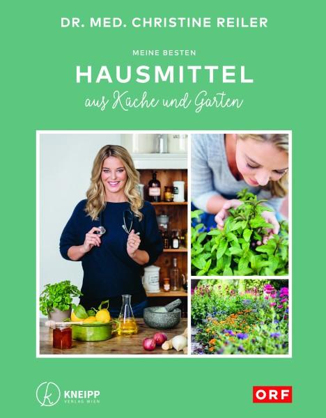 Dr. Christine Reiler: Meine besten Hausmittel aus Küche und Garten