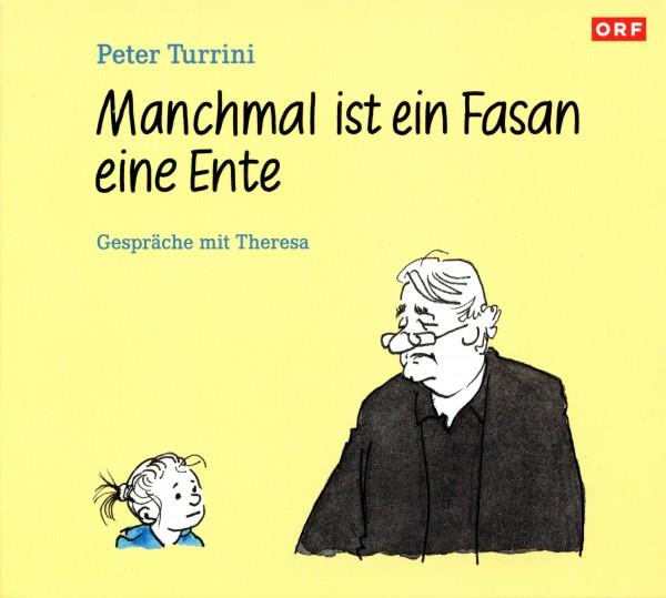 """Peter Turrini: """"Manchmal ist ein Fasan eine Ente"""""""