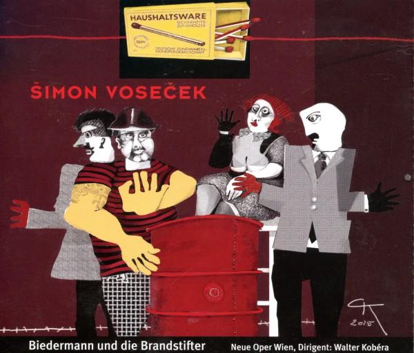 Simon Vosecek: Biedermann und die Brandstifter
