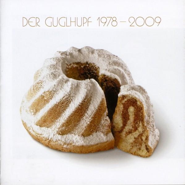 Der Guglhupf 1978 - 2009
