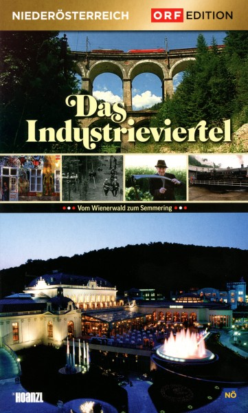 Edition Niederösterreich: Das Industrieviertel