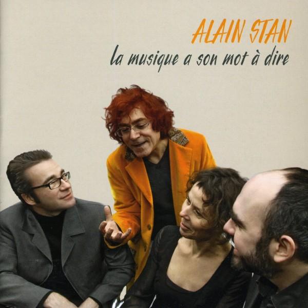 Alain Stan: La Musique a son mot à dire