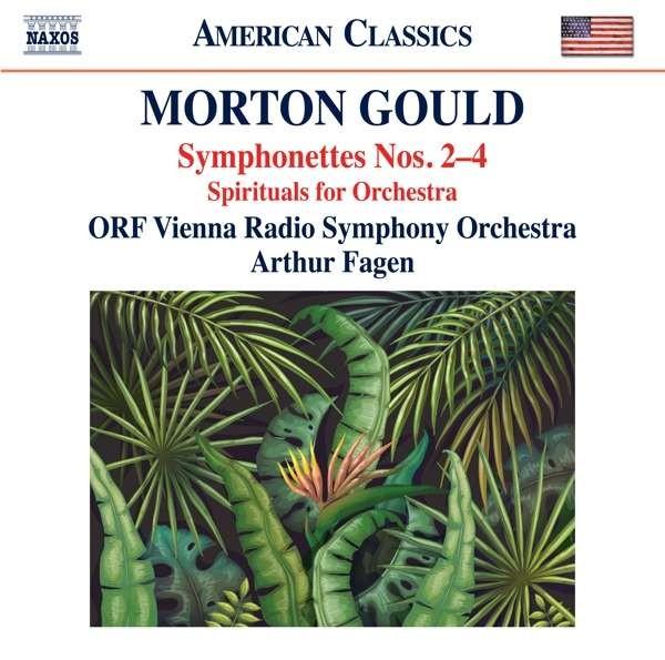Morton Gould: Symphonettes No. 2-4