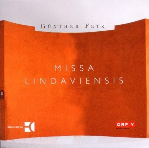 Günther Fetz: Missa Lindaviensis (für vierstimmig gemischten Chor und Orgel)
