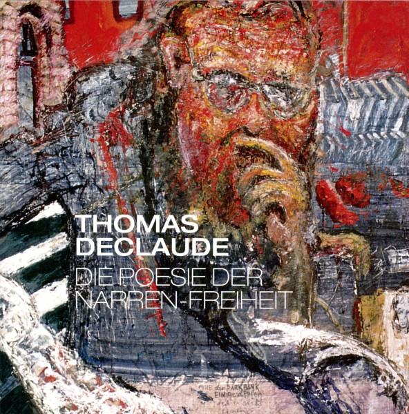 Thomas Declaude: Die Poesie der Narren-Freiheit