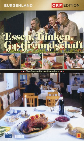Edition Burgenland: Essen, Trinken, Gastfreundschaft