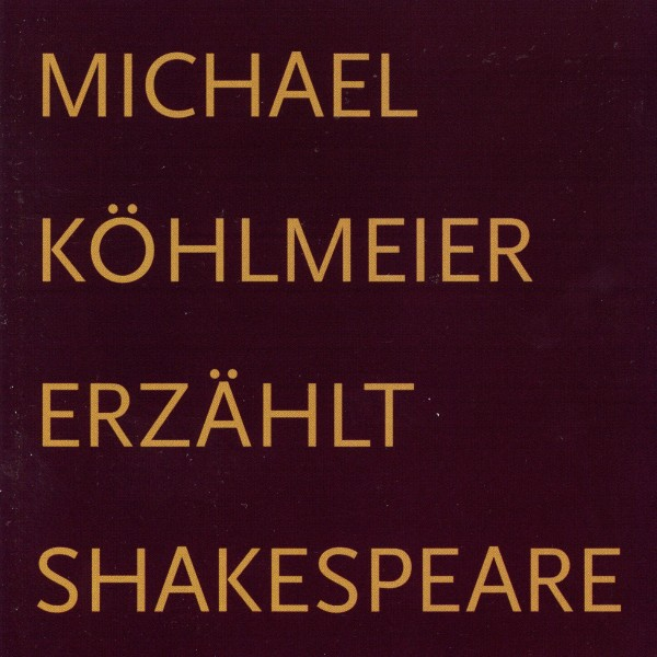 Michael Köhlmeier erzählt Shakespeare