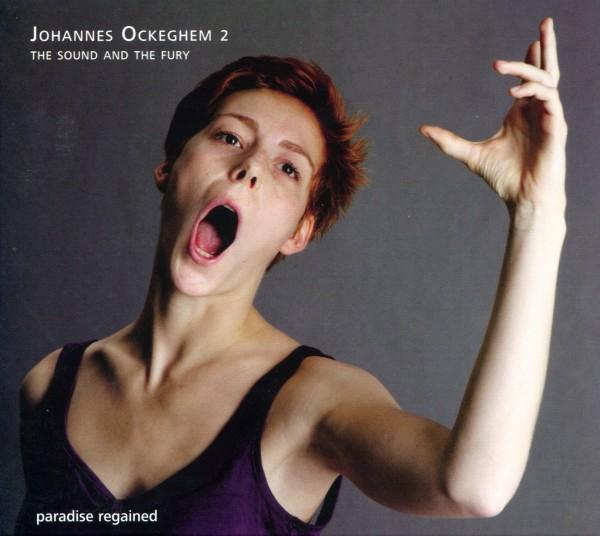 Johannes Ockeghem 2 - The Sound and The Fury