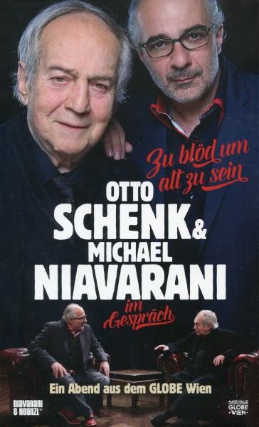 Otto Schenk & Michael Niavarani: Zu blöd, um alt zu sein