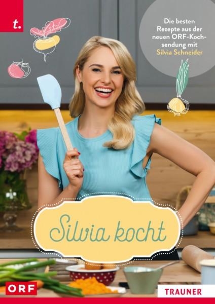 Silvia kocht - Die besten Rezepte aus der neuen ORF-Kochsendung mit Silvia Schneider