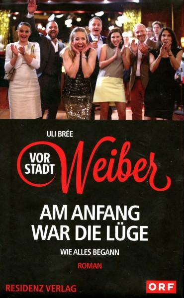 Vorstadtweiber - Am Anfang war die Lüge