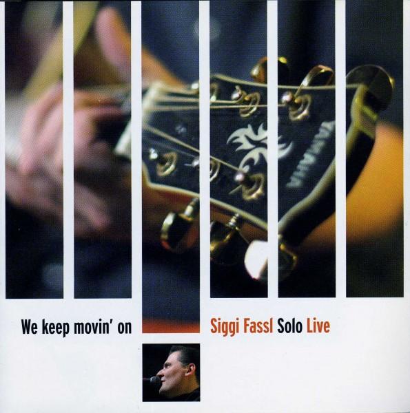 Siggi Fassl Solo Live! We keep movin' on
