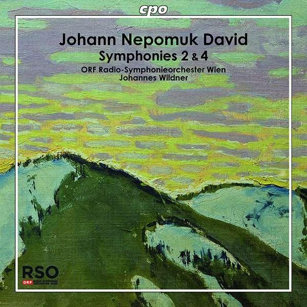Johann Nepomuk David: Symphonien Nr.2 & 4