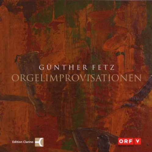 Günther Fetz: Orgelimprovisationen
