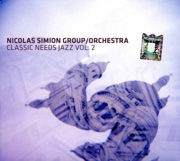 Nicolas Simion Group/Orchestra: Classic Needs Jazz Vol.2