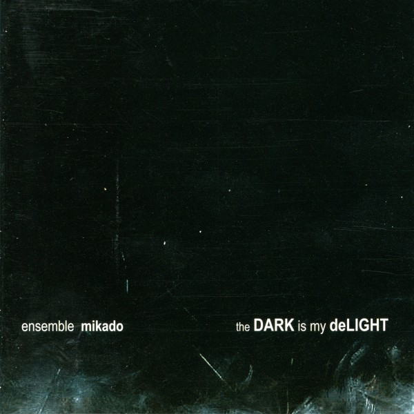 The Dark is my Delight